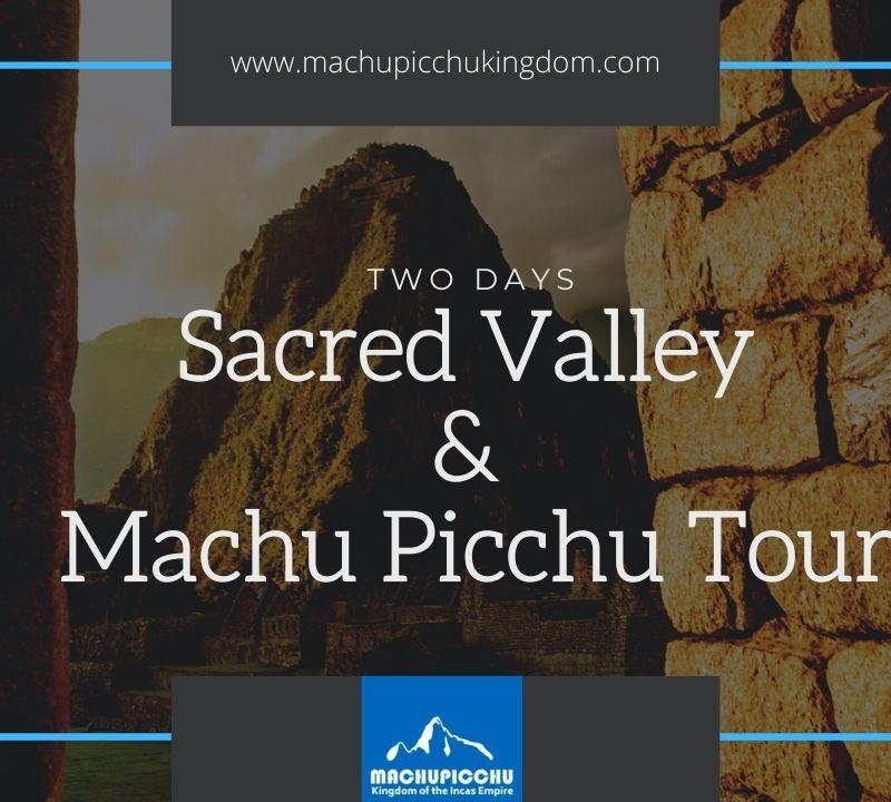 Peru Travel Agency - Machu Picchu Kingdom,Sacred Valley Machu Picchu Tour - Sacred Valley and Machu Picchu 2 Day Tour