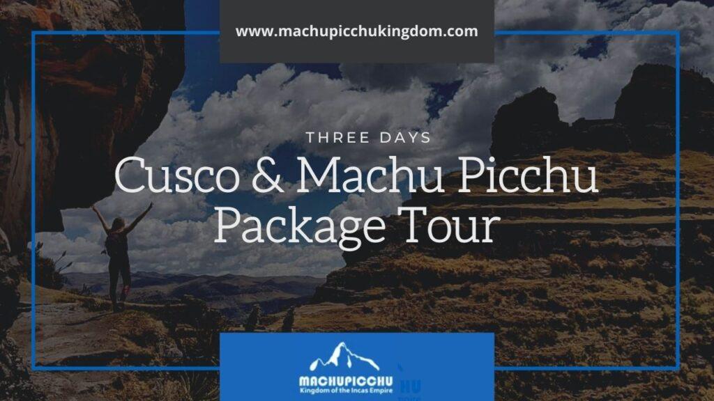 Cusco and Machu Picchu in 3 Days - 3 Day Machu Picchu Tours